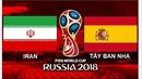 World Cup 2018: Link xem trực tiếp trận Iran - Tây Ban Nha (01h00, 21/6)