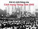 Giá trị vĩnh hằng của Cách mạng Tháng Tám 1945