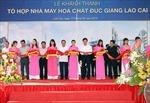 Khánh thành Tổ hợp nhà máy hóa chất Đức Giang Lào Cai