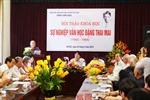 """Hội thảo """"Sự nghiệp văn học Đặng Thai Mai"""""""