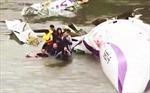 Máy bay Đài Loan rơi: Nhiều hành khách thoát chết kỳ diệu