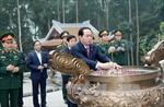 Chủ tịch nước dâng hương tưởng niệm tại Di tích K9 - Đá Chông