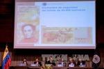 Venezuela bắt đầu chiến dịch phát hành tiền mới