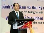 Quan hệ Việt Nam - Hoa Kỳ có bước phát triển thực chất và toàn diện