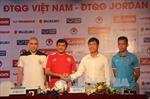 Tuyển Việt Nam tự tin trước Jordan
