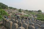 Vĩnh Phúc 'đau đầu' vì quá tải nghĩa trang