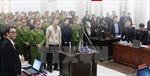 Xét xử Trịnh Xuân Thanh và đồng phạm: Làm rõ hành vi phạm tội
