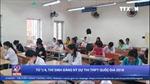 Từ 1/4, thí sinh bắt đầu đăng ký dự thi THPT Quốc gia 2018