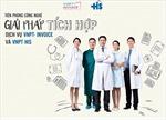 NPT VNPT-Invoice và VNPT-HIS: ứng dụng CNTT hiệu quả tại hàng nghìn Bệnh viện và cơ sở Y tế