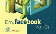 Em, Facebook và Tôi