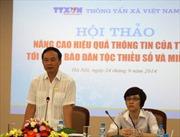 TTXVN nâng cao hiệu quả thông tin tới đồng bào dân tộc
