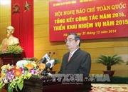 Hội nghị báo chí toàn quốc triển khai nhiệm vụ năm 2015