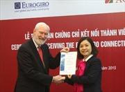 Agribank nhận chứng chỉ kết nối thành viên Eurogiro