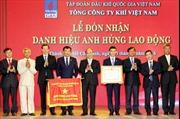 PV GAS đón nhận danh hiệu Anh hùng Lao động