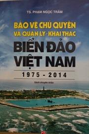"""""""Bảo vệ chủ quyền và quản lý - khai thác biển đảo Việt Nam"""" ra mắt độc giả"""