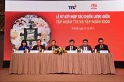 Tập đoàn TTC hợp tác chiến lược với Tập đoàn Kido