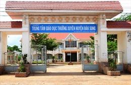 Kỷ luật Giám đốc trung tâm Giáo dục thường xuyên huyện Đắk Song