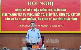 Công bố kết quả giám sát xử lý các vụ án tham nhũng tại tỉnh Thái Bình và Yên Bái