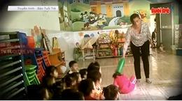 TP Hồ Chí Minh đình chỉ lớp mẫu giáo có giáo viên bạo hành trẻ