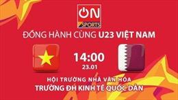 Các trường 'chịu chơi' cho sinh viên nghỉ, tường thuật trực tiếp trận bán kết U23 Việt Nam- U23 Qatar