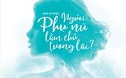 Khẳng định cá tính qua cuộc thi 'Phụ nữ làm chủ tương lai' với ca sĩ Thủy Tiên