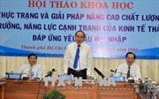 Đề xuất giải pháp nâng cao chất lượng tăng trưởng, năng lực cạnh tranh của kinh tế TP Hồ Chí Minh